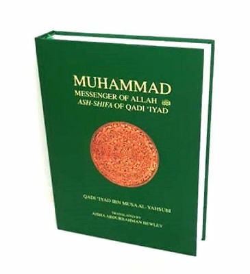 Muhammad, the Messenger of Allah-Ash Shifa of Qadi 'Iyad (Hardback)
