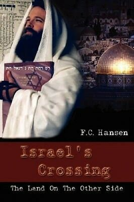 Israel's Crossing: The Land On the Other Side: A Bridge Between Hebrews and Gent