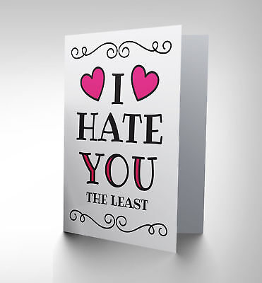 Card Greeting Romance Valentine Hate You Least Funny Cp2239