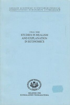 STUDIES IN REALISM AND EXPLANATION IN ECONOMICS von Uskali Mäki 1990