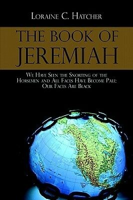 The Book of Jeremiah: We Have Seen the Snorting of the Horsemen All Faces are Pa
