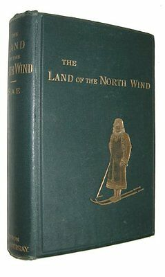 Edward RAE Land of the North Wind Lapland 1875 FIRST EDITION