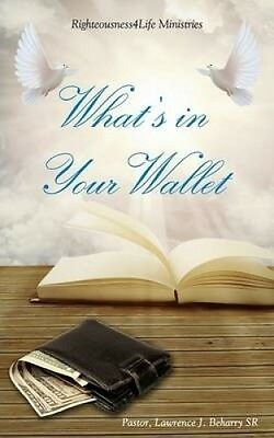What's in Your Wallet by Pastor Lawrence J Beharry Sr