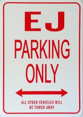 EJ Parking Only All others vehicles will be towed away Sign
