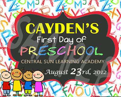 Printable Personalized First Day of Preschool Sign 1st Day of School(Size 11X14)
