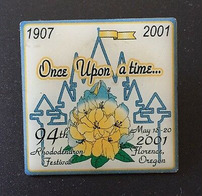 Once Upon A Time 1907-2001 94th Rhododerendron Festival Florence Oregon Pinback