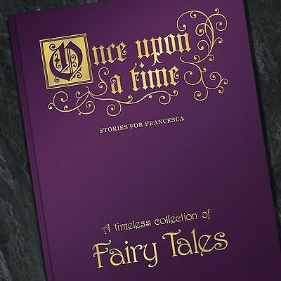 Personalised Childrens Book -  Once Upon a Time: A Collection of Fairy Tales