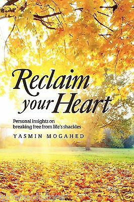 Reclaim Your Heart by Yasmin Mogahed -  NEW 2nd EDITION! (BESTSELLER)