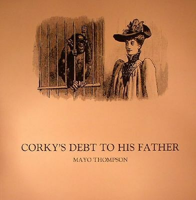 """THOMPSON, Mayo - Corky's Debt To His Father - Vinyl (LP + 7"""")"""