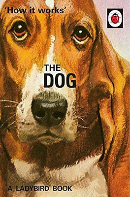 How it Works: The Dog Ladybirds for by Jason Hazeley [Hardcover] UXX