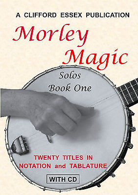 Banjo Solos - Morley Magic. 40 Previously Unpublished Solos. With Accompaniments