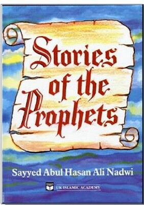 STORIES OF THE PROPHETS  by Sayyed Abul Hassan Ali Nadwi for Muslim Children