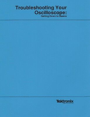 TEKTRONIX - TROUBLESHOOTING YOUR OSCILLOSCOPE - Getting Down to Basics - CD