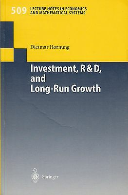INVESTMENT R & D AND LONG-RUN GROWTH von Dietmar Hornung Economics Math. Systems