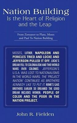 Nation Building Is the Heart of Religion and the Leap: From Zoroaster to Plato,