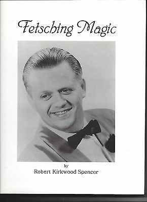 Fetsching Magic : Life and Legacy of Hen Fetsch by Robert Kirkwood Spencer