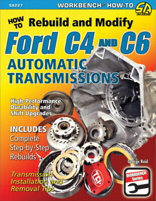 How To Rebuild & Modify Ford C4 & C6 Automatic Transmissions - Book SA227