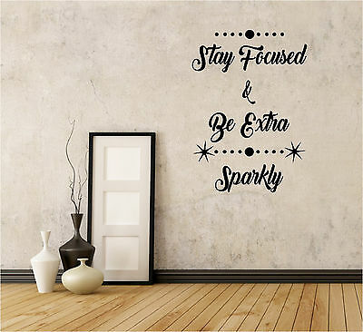 STAY FOCUSED & SPARKLE Wall Sticker Art Decal Vinyl quote beauty glitter bedroom
