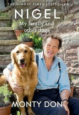 Nigel: My Family And Other Dogs by Monty Don | HARDCOVER | FAST DELIVERY