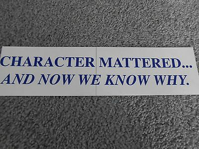 """Conservative Bumper Sticker: """"Character Mattered And Now We Know Why"""""""