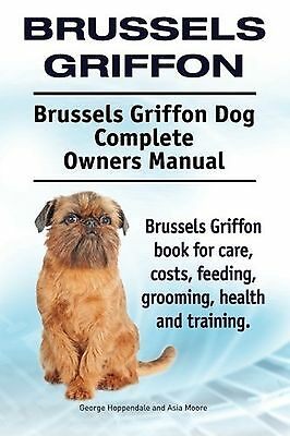 Brussels Griffon. Brussels Griffon Dog Complete Owners Manual. Brussels Griff...