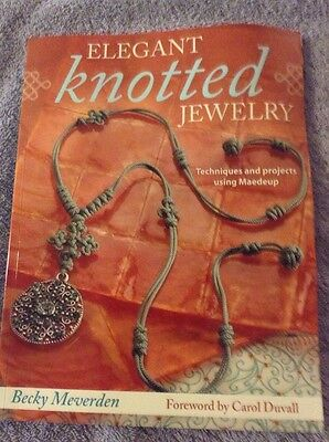 Elegant Knotted Jewelry by Becky Meverden Paperback
