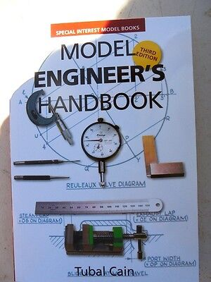 Model Engineer's Handbook 240 pages  new third edition  By (author)  Tubal Cain