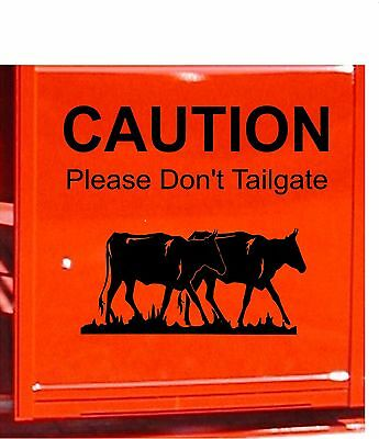 CAUTION Please Dont Tailgate Cattle Horse Trailer Decal Sticker