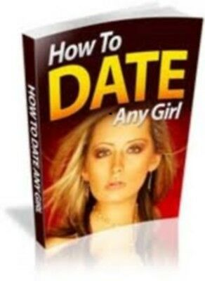 How  To DATE Any Girl Free Shipping ebook Full Resell Right PDF