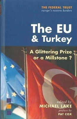 The EU and Turkey (Federal Trust), Michael Lake, New Book