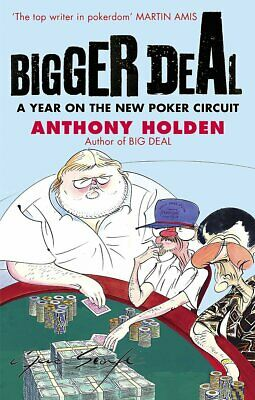Bigger Deal: A Year on the New Poker Circuit, Anthony Holden, New Book