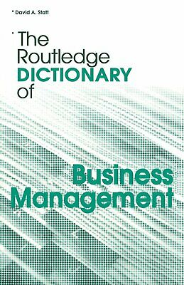 The Routledge Dictionary of Business Management (Routledge Dictionaries), Statt,