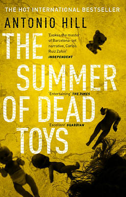 The Summer of Dead Toys, Hill, Antonio, New Book