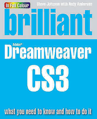Brilliant Dreamweaver CS3 What You Need to Know and How to Do it by Anderson, An