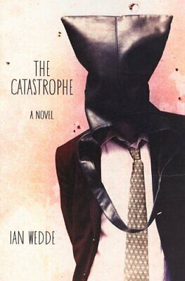 The Catastrophe, Wedde, Ian, New Book