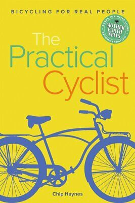 Practical Cyclist, Haynes, Chip, Excellent Book