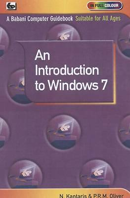 An Introduction to Window 7, Kantaris, Noel, Oliver, P.R.M., New Book