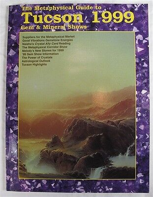 The Metaphysical Guide to Tucson gem and mineral show 1999 directory