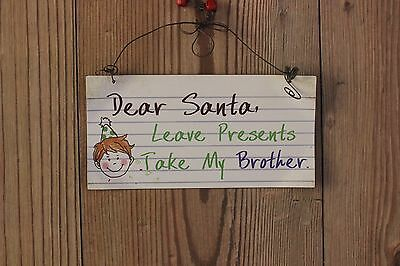 """Dear Santa Leave Present Take My Brother"""" Funny Xmas Sign"""