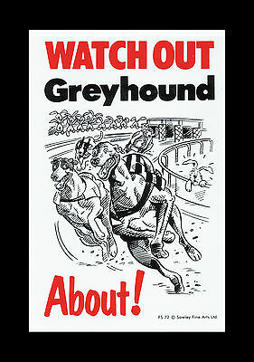 Watch Out Greyhound About Dog Pet Sign