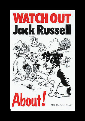 Watch Out Jack Russel About Dog Pet Sign