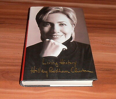 """Hillary Rodham Clinton, signed/signiertes Book/Buch """"Living History*"""