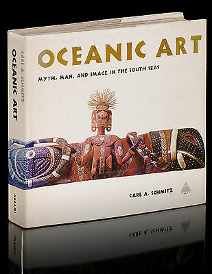 Oceanic Art Myth, Man, and Image in the South Seas by Carl Schmitz NY 1969