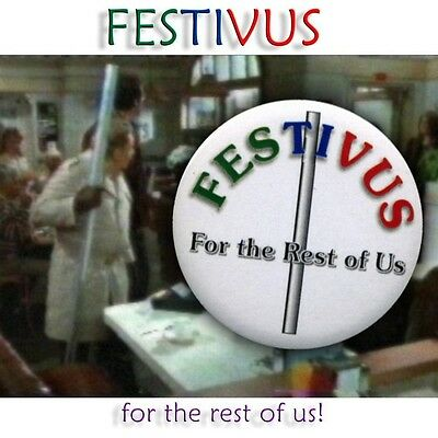 FESTIVUS Button - Celebrate Dec 23 Seinfeld  Costanza Kramer (bright)