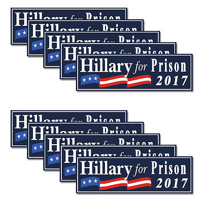 Hillary For Prison Blue Anti Hillary Bumper Sticker Trump 2017 10-Pack D&1058