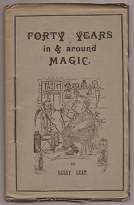 FORTY YEARS IN & AROUND MAGIC by Harry Leat 1923