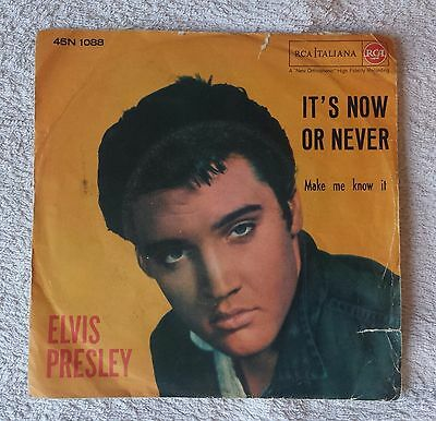 Elvis Presley - IT'S NOW OR NEVER / MAKE ME KNOW IT -Rca Italiana 45N 1088 Italy