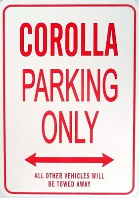COROLLA  Parking Only All others vehicles will be towed away Sign