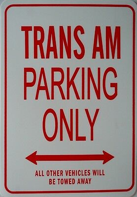 TRANS AM, Parking Only All others vehicles will be towed away Sign
