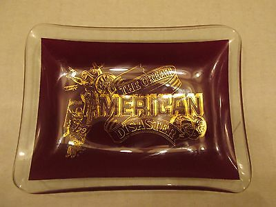 Vintage The Great Amerian Disaster Glass Candy Tray